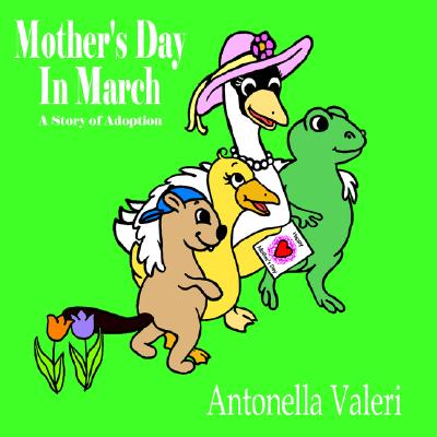 Mother's Day In March: A Story of Adoption, Valeri, Antonella
