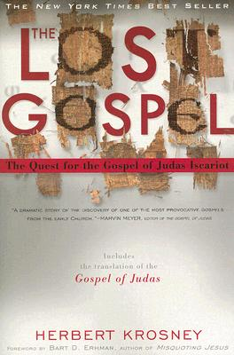 The Lost Gospel: The Quest for the Gospel of Judas Iscariot, KROSNEY, Herbert; EHRMAN, Bart D.