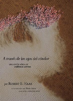 Image for TRAVES DE LOS OJOS DEL CONDOR UNA VISION AEREA DE AMERICA LATINA