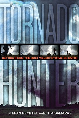 Image for TORNADO HUNTER : GETTING INSIDE THE MOST