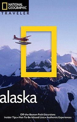 National Geographic Traveler: Alaska, 2nd Edition, Devine, Bob; Melford, Michael [Photographer]