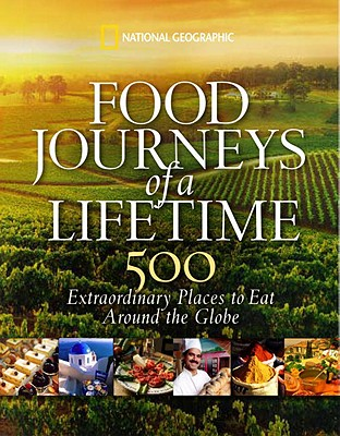 Image for Food Journeys of a Lifetime: 500 Extraordinary Places to Eat Around the Globe