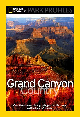 National Geographic Park Profiles: Grand Canyon Country, Seymour L. Fishbein
