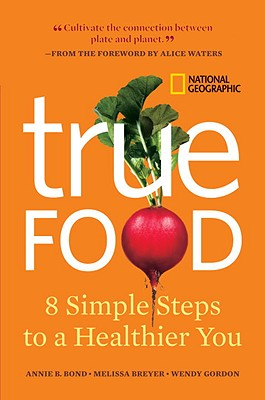 Image for True Food: Eight Simple Steps to a Healthier You