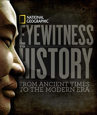 Image for Eyewitness to History: From Ancient Times to the Modern Era