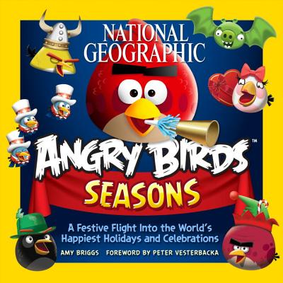 Image for National Geographic Angry Birds Seasons: A Festive Flight Into the World's Happiest Holidays and Celebrations