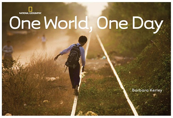 One World, One Day (Barbara Kerley Photo Inspirations), Kerley, Barbara