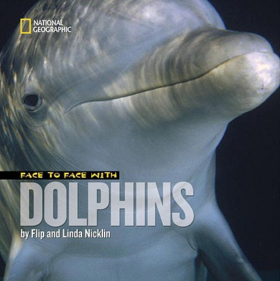 Image for Face to Face with Dolphins (Face to Face with Animals)