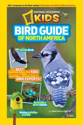 Image for National Geographic Kids Bird Guide of North America: The Best Birding Book for Kids from National Geographic's Bird Experts