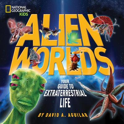Image for Alien Worlds: Your Guide to Extraterrestrial Life