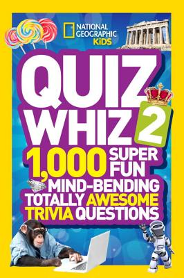 Image for National Geographic Kids Quiz Whiz 2: 1,000 Super Fun Mind-bending Totally Awesome Trivia Questions