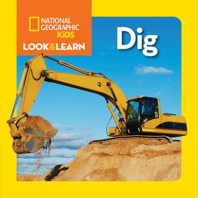 National Geographic Kids Look and Learn: Dig (Look & Learn), National Geographic Kids