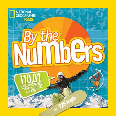Image for By the Numbers: 110.01 Cool Infographics Packed with Stats and Figures (National Geographic Kids)