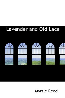 Lavender and Old Lace, Reed, Myrtle