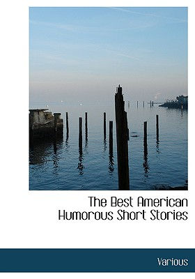 The Best American Humorous Short Stories, Various; Various