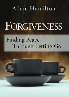 Image for Forgiveness: Finding Peace Through Letting Go