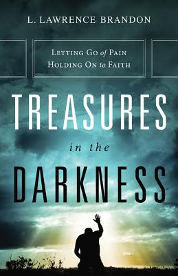 Image for Treasures in the Darkness: Letting Go of Pain...