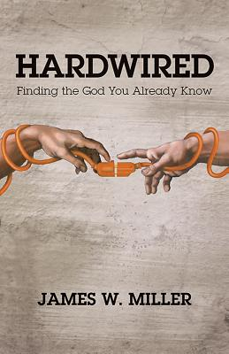 Image for Hardwired: Finding the God You Already Know