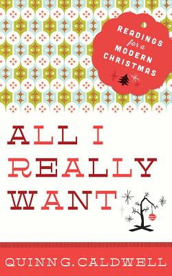Image for All I Really Want: Readings for a Modern Christmas