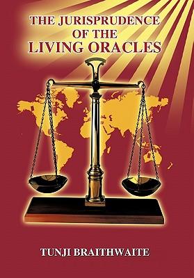 The Jurisprudence of the Living Oracles, Braithwaite, Tunji
