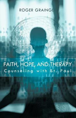 Image for Faith, Hope, And Therapy: Counseling with St. Paul