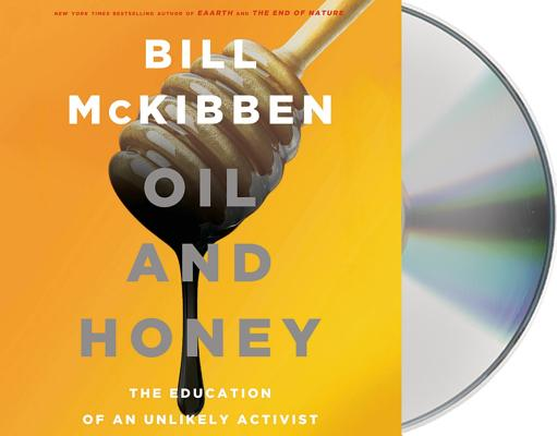 Image for Oil and Honey: The Education of an Unlikely Activist
