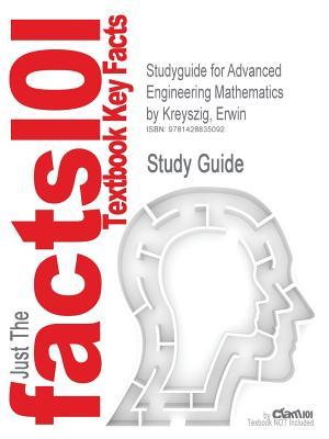 Studyguide for Advanced Engineering Mathematics by Erwin Kreyszig, ISBN 9780471488859 (Cram101 Textbook Reviews), Cram101 Textbook Reviews