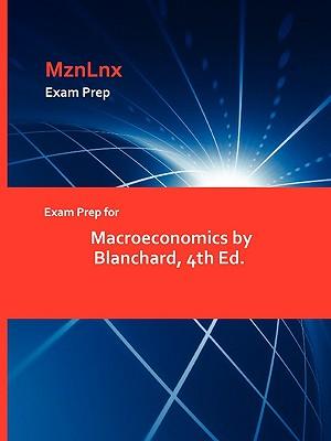 Exam Prep for Macroeconomics by Blanchard, 4th Ed.