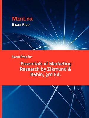Exam Prep for Essentials of Marketing Research by Zikmund & Babin, 3rd Ed.