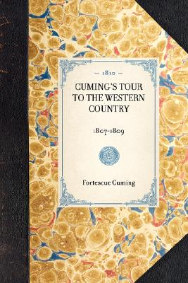 Cuming's Tour to the Western Country: 1807-1809 (Travel in America), Cuming, Fortescue