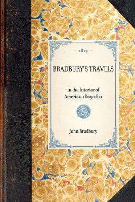 Bradbury's Travels: in the Interior of America, 1809-1811 (Travel in America), Bradbury, John