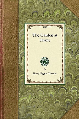 Garden at Home (Gardening in America), Thomas, Harry