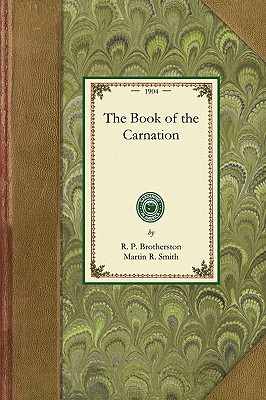 Book of the Carnation (Gardening in America), Brotherston, R.; Smith, Martin
