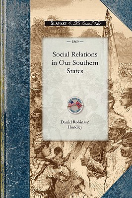 Social Relations in Our Southern States (Civil War), Hundley, Daniel