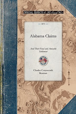 Image for The National and Private Alabama Claims and Their Final and Amicable Settlement (Civil War)