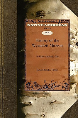 Image for History of the Wyandott Mission: At Upper Sandusky, Ohio (Native American)