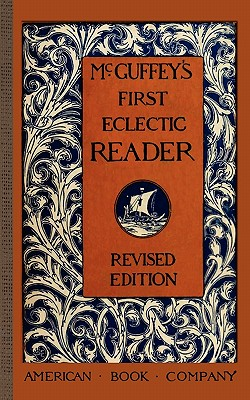 Image for McGuffey's First Eclectic Reader (McGuffey Readers)