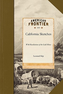 California Sketches with Recollections, Kip, Leonard