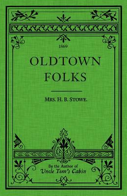 Oldtown Folks, Stowe, Harriet Beecher