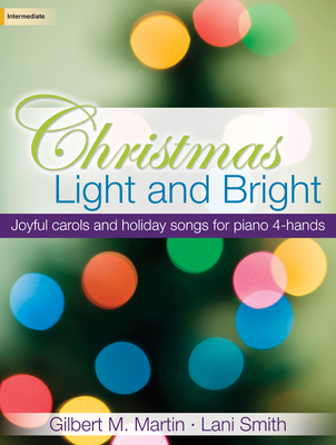 Image for Christmas Light and Bright: Joyful carols and holiday songs for piano 4-Hands (Sacred Piano, Piano 4-hand)