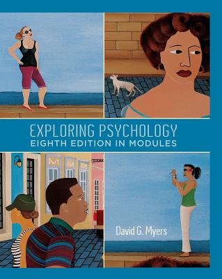 Exploring Psychology, Eighth Edition, In Modules Eighth Edition, David G. Myers  (Author)