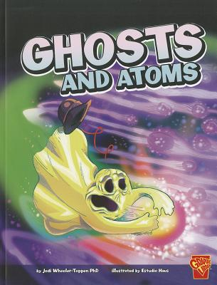 Image for Ghosts and Atoms (Monster Science)