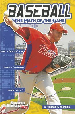 Baseball: The Math of the Game (Sports Math), Adamson, Thomas K.