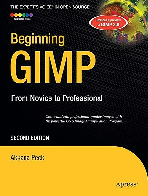 Image for Beginning GIMP: From Novice to Professional (Expert's Voice in Open Source)