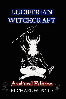 Image for Luciferian Witchcraft - The Grimoire of the Serpent (Azal'ucel Edition)