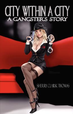 City Within a City: A Gangster's Story, Thomas, Sherry Clark