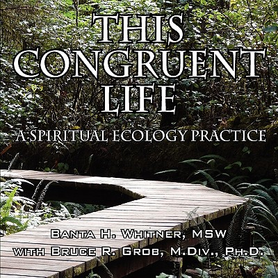 Image for This Congruent Life: A Spiritual Ecology Practice