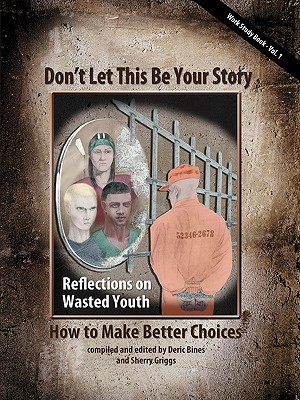 Don't Let This Be Your Story: How to Make Better Choices