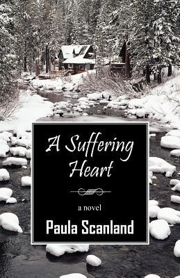A Suffering Heart, Scanland, Paula