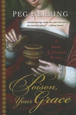 Poison, Your Grace (Five Star Mystery Series), Peg Herring